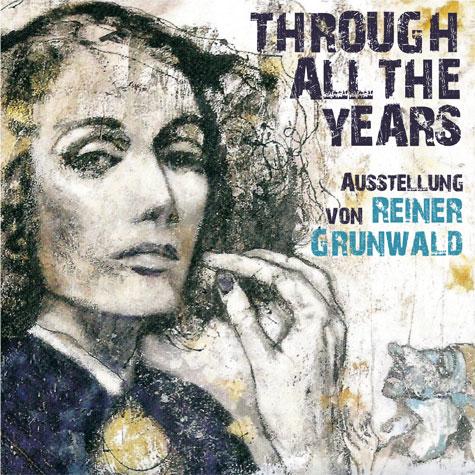"""Reiner Grunwald – """"Through all the years – durch die Jahre"""""""